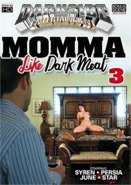Momma Like Dark Meat 3