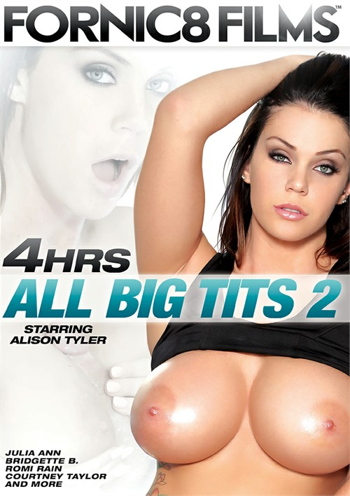 All Big Tits  2 - 4 Hrs. Courtney Taylor Phoenix Marie Alison Tyler