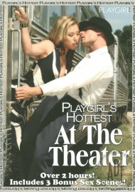 Playgirl's Hottest At The Theater Porn Video