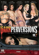 Dark Perversions Vol. 2 Porn Video