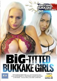 Big-Titted Bukkake Girls 4K UHD video from British Bukkake Productions  .