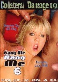 Gang Me Bang Me #6 porn video from Playhouse.