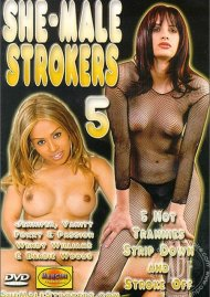 She-Male Strokers 5 Porn Video