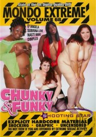 Mondo Extreme 68: Chunky & Funky Porn Video