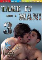 Take it Like a Man! 3 Gay Porn Movie