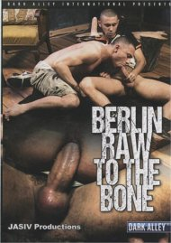 Berlin Raw to the Bone Porn Movie