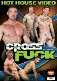 Cross Fuck gay porn VOD from Hot House Video