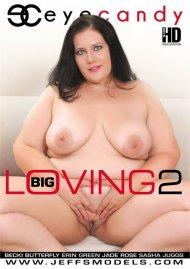 Big Loving 2 Porn Video