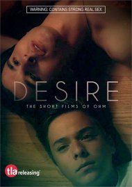 Desire: The Short Films of Ohm gay cinema DVD from TLA Releasing