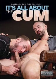 It's All About the Cum gay porn VOD from Bareback Cum Pigs