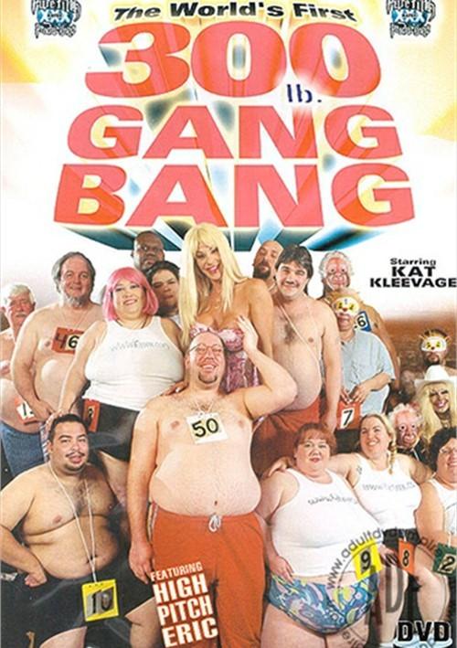 300 lb gang bang