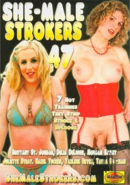 She-Male Strokers 47 Porn Movie
