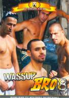 Wassup Bro 8 Gay Porn Movie