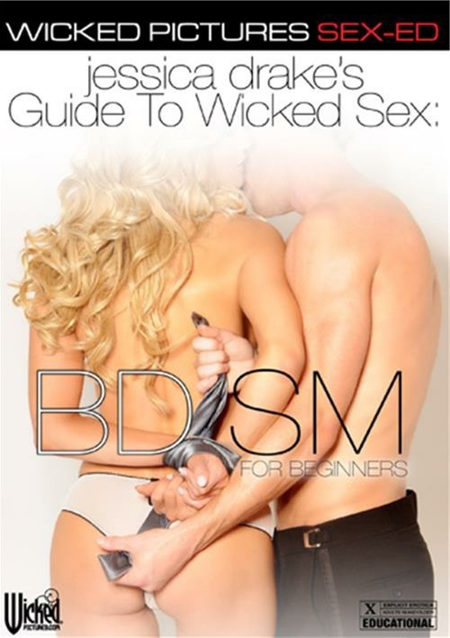 Jessica Drake's Guide To Wicked Sex: BDSM For Beginners