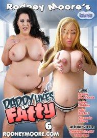 Daddy Likes 'Em Fatty 6