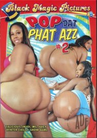 Pop Dat Phat Azz #2 Porn Video