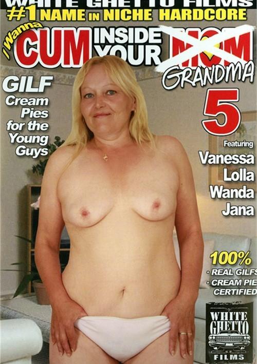 I Wanna Cum Inside Your Grandma 5