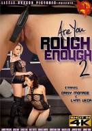 Are You Rough Enough? 2 Porn Movie