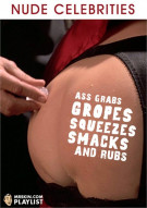 Ass Grabs, Gropes, Squeezes, Smacks, and Rubs Porn Video