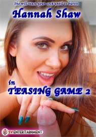 Hannah Shaw in Teasing Game 2 Porn Video