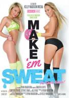 Make 'Em Sweat Porn Video