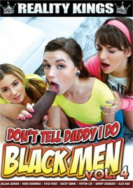 Don't Tell Daddy I Do Black Men 4 Porn Video