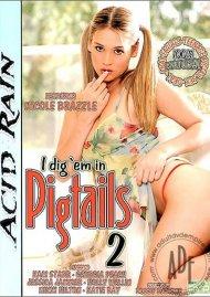 I Dig 'em in Pigtails 2 Porn Video