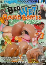 Big Wet Round Bootys & Ill Flows #3 Porn Video