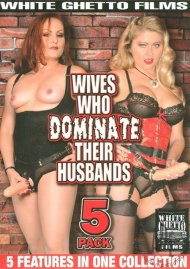 Wives Who Dominate Their Husbands (5 pack)