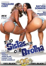 Two Sistas For One Brotha Porn Video