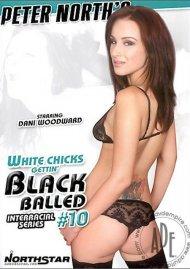 White Chicks Gettin Black Balled #10 Porn Movie