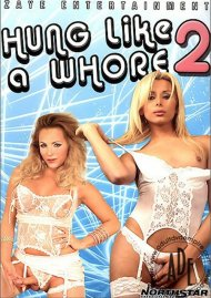 Hung Like A Whore 2 Porn Video