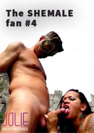 The Shemale Fan #4 Porn Video