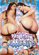 Big White Bubble Butts 5 Porn Movie