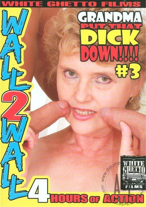 Grandma Put That Dick Down!!!! #3