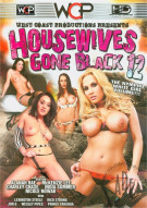 Housewives Gone Black 12 Porn Movie