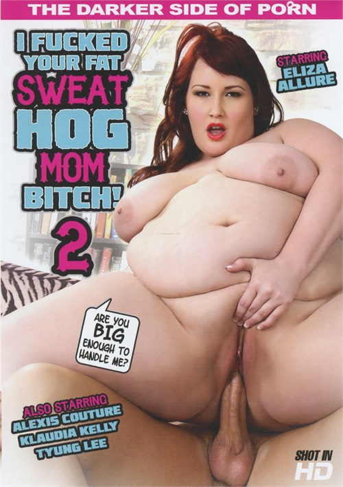 I Fucked Your Fat Sweat Hog Mom Bitch! 2