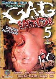 Gag Factor 5 Porn Video