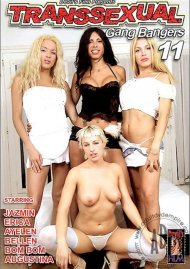 Transsexual Gang Bangers 11 Porn Movie