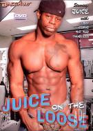 Juice on the Loose Porn Video